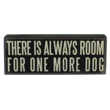 """One More Dog...."" Hanging or Standing Décor Wood Box Sign for the Home Bar - Office - Desk, Wall or Tabletop Display. 8"" X 3"""