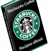 Starbucks Recipe Book: Beverages, Pastries and Desserts Unleashed