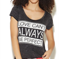 Love Can't Always Be Perfect Tee | Wet Seal