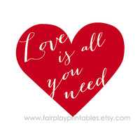 "Valentine's Day Printable Love Is All You Need Heart Love Print Instant Download Digital Instant Valentine's Day Decor- 8""x10"" Print"