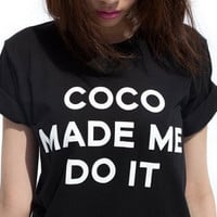 Coco made me do it black tshirt for women tshirts shirts shirt top
