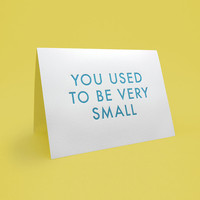 Cute Birthday Card & Envelope. 5x7 letterpress style. Funny Engrish Greeting Card. You used to be very small