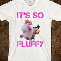 IT'S SO FLUFFY