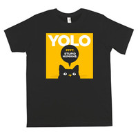STUPID HUMANS YOLO T-SHIRT